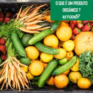 O que é um produto orgânico